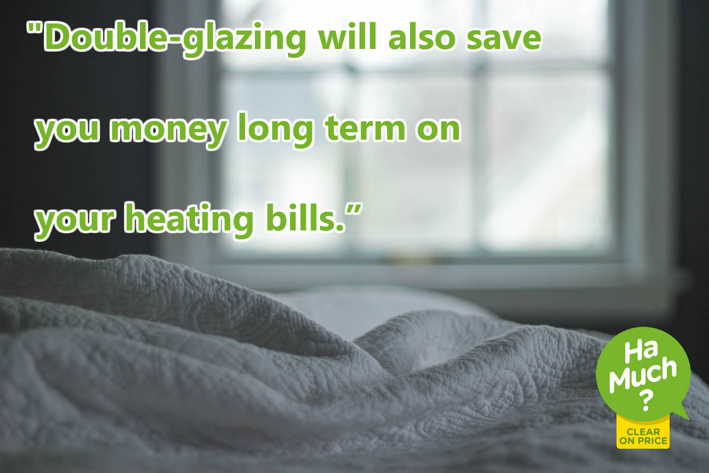 Double-glazing will also save your money long term on your heating bills